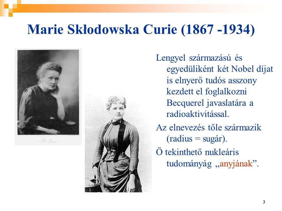 Marie Skłodowska Curie (1867 -1934)