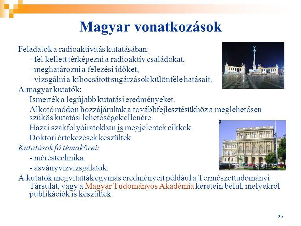 Magyar vonatkozások Feladatok a radioaktivitás kutatásában: