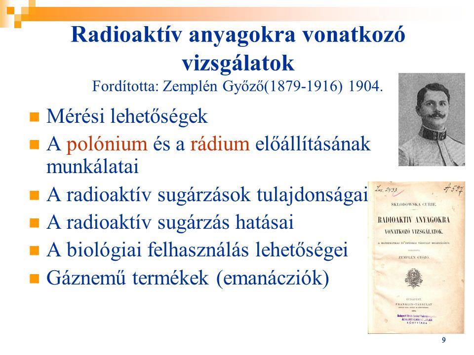 Radioaktív anyagokra vonatkozó vizsgálatok Fordította: Zemplén Győző(1879-1916) 1904.