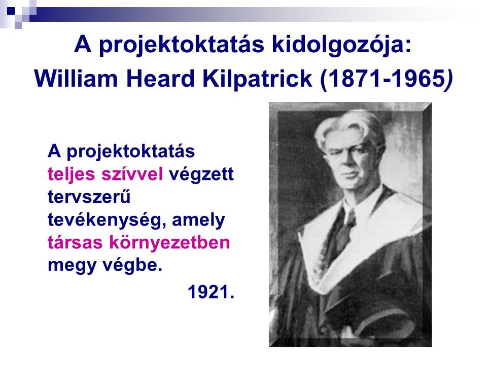 A projektoktatás kidolgozója: William Heard Kilpatrick (1871-1965)