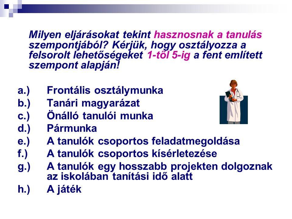 a.) Frontális osztálymunka b.) Tanári magyarázat