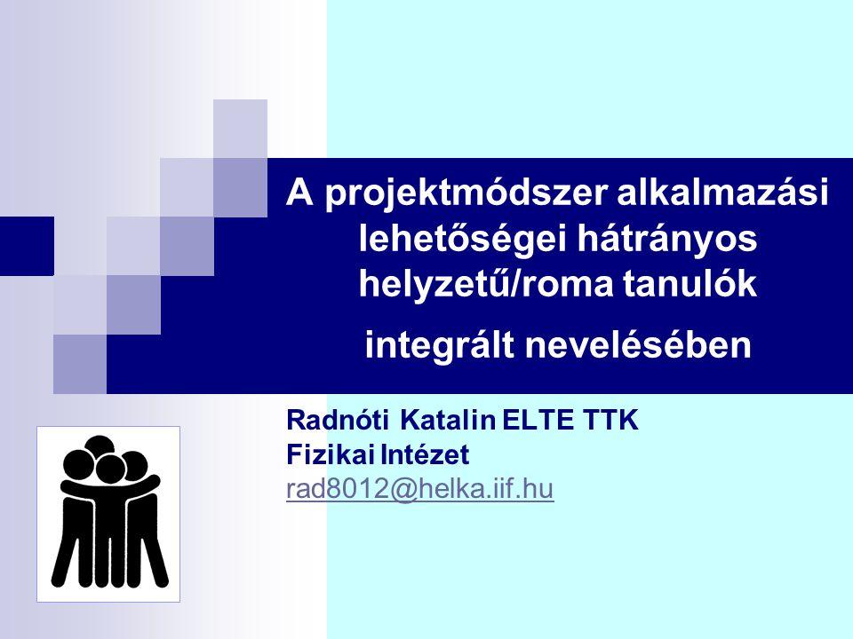 Radnóti Katalin ELTE TTK Fizikai Intézet rad8012@helka.iif.hu