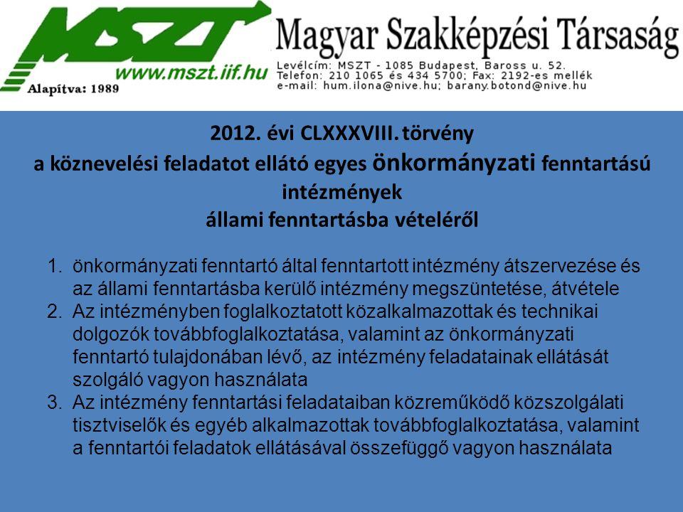 2012. évi CLXXXVIII. törvény a köznevelési feladatot ellátó egyes önkormányzati fenntartású intézmények állami fenntartásba vételéről