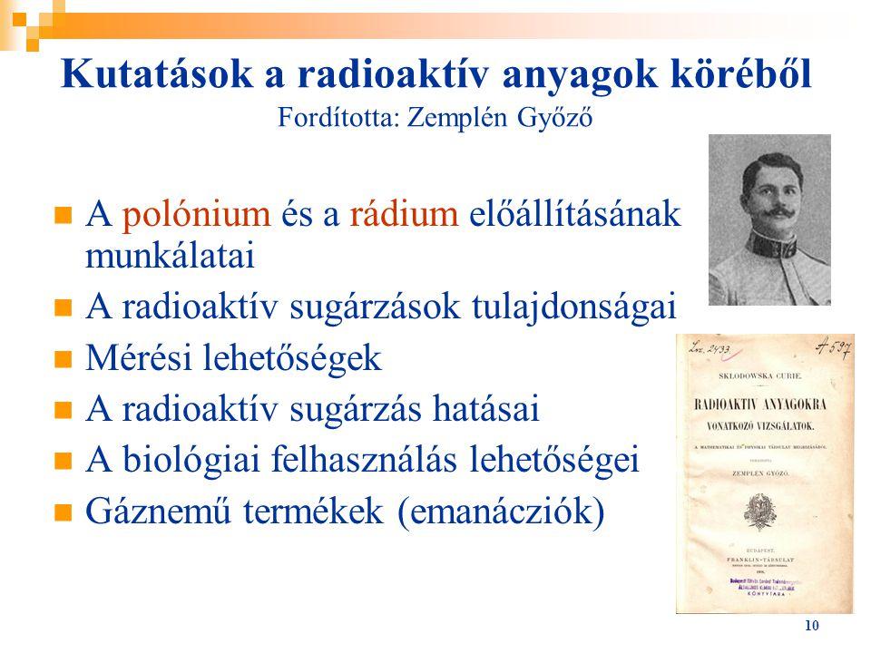 Kutatások a radioaktív anyagok köréből Fordította: Zemplén Győző