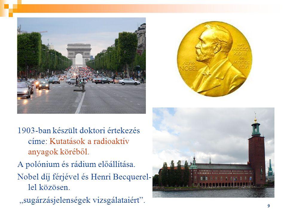 1903-ban készült doktori értekezés címe: Kutatások a radioaktív anyagok köréből.
