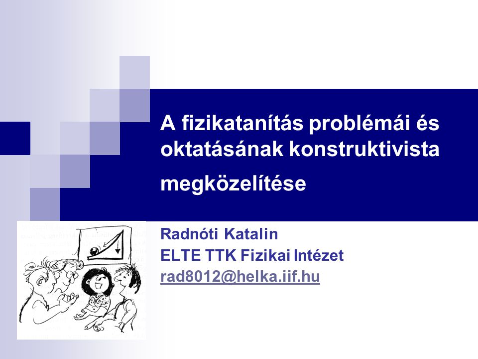 A fizikatanítás problémái és oktatásának konstruktivista megközelítése