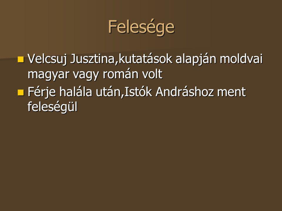 Felesége Velcsuj Jusztina,kutatások alapján moldvai magyar vagy román volt.