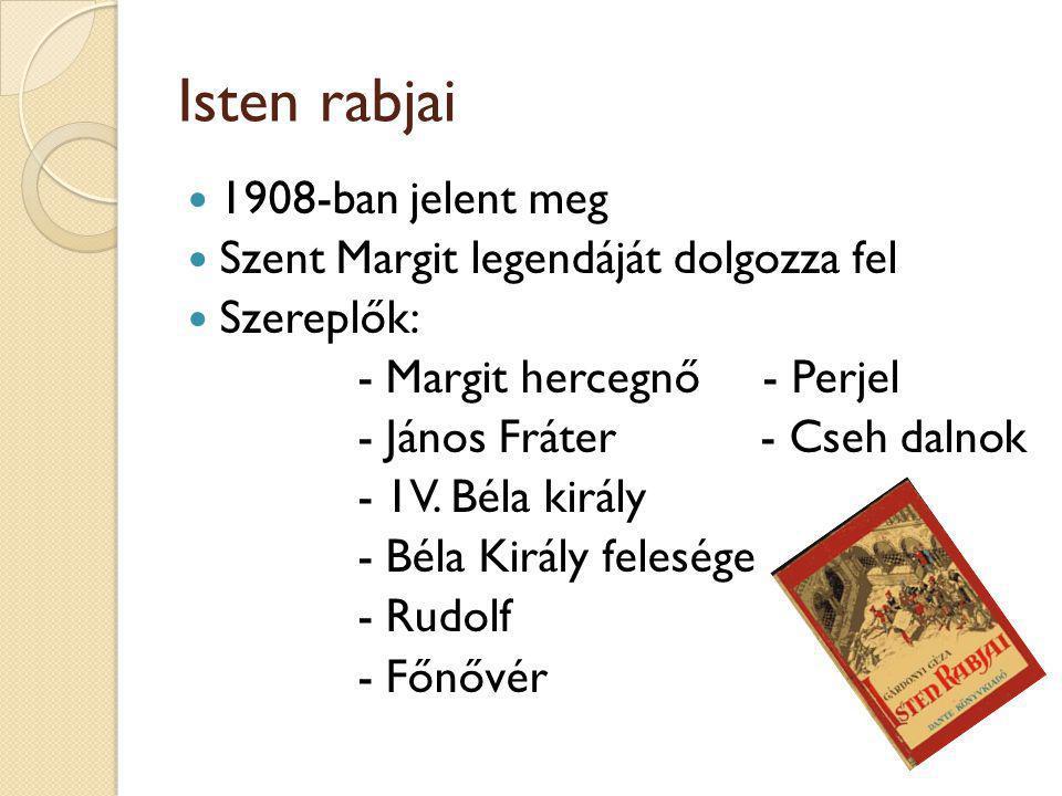 Isten rabjai 1908-ban jelent meg Szent Margit legendáját dolgozza fel