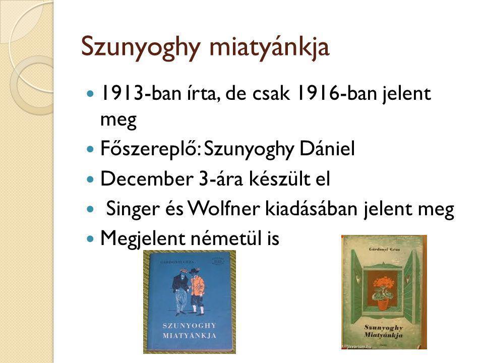 Szunyoghy miatyánkja 1913-ban írta, de csak 1916-ban jelent meg