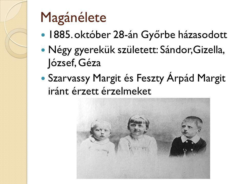 Magánélete 1885. október 28-án Győrbe házasodott
