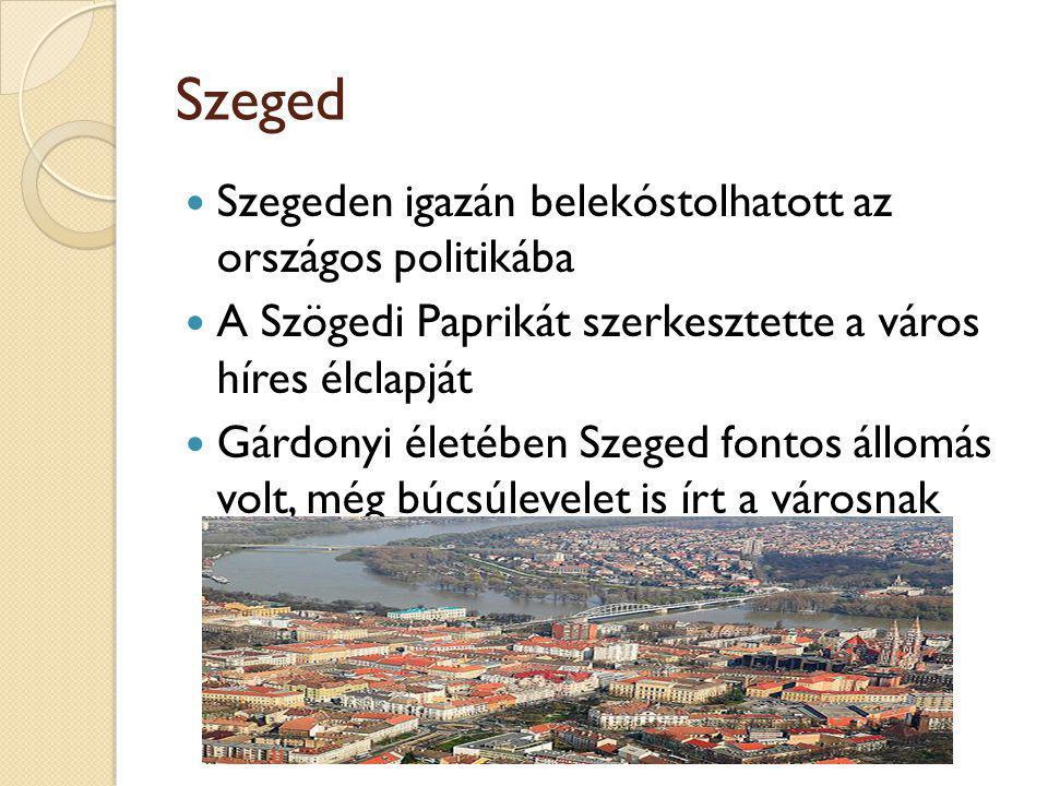 Szeged Szegeden igazán belekóstolhatott az országos politikába