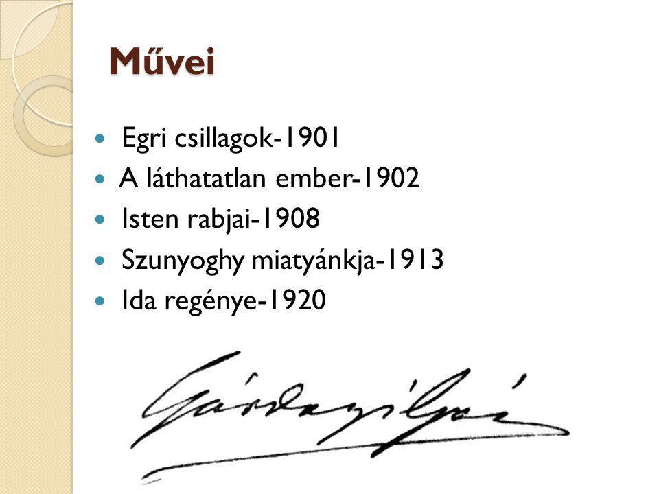 Művei Egri csillagok-1901 A láthatatlan ember-1902 Isten rabjai-1908