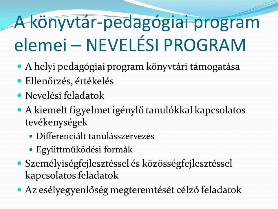 A könyvtár-pedagógiai program elemei – NEVELÉSI PROGRAM