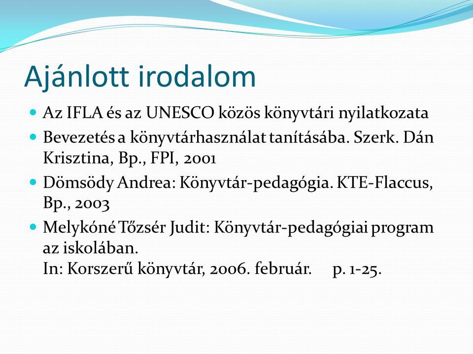 Ajánlott irodalom Az IFLA és az UNESCO közös könyvtári nyilatkozata
