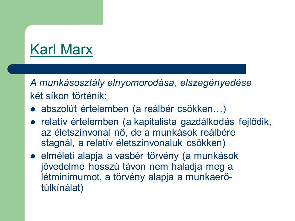 Karl Marx A munkásosztály elnyomorodása, elszegényedése