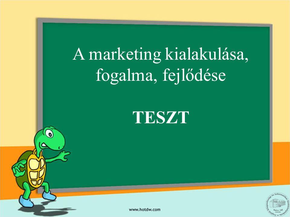 A marketing kialakulása, fogalma, fejlődése