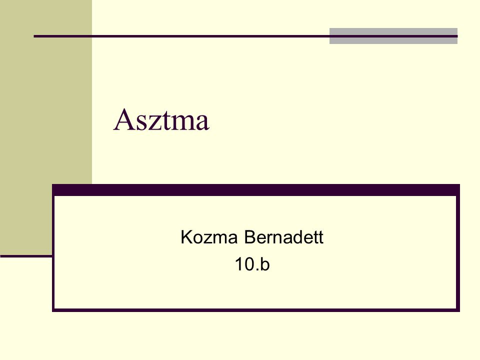 Asztma Kozma Bernadett 10.b