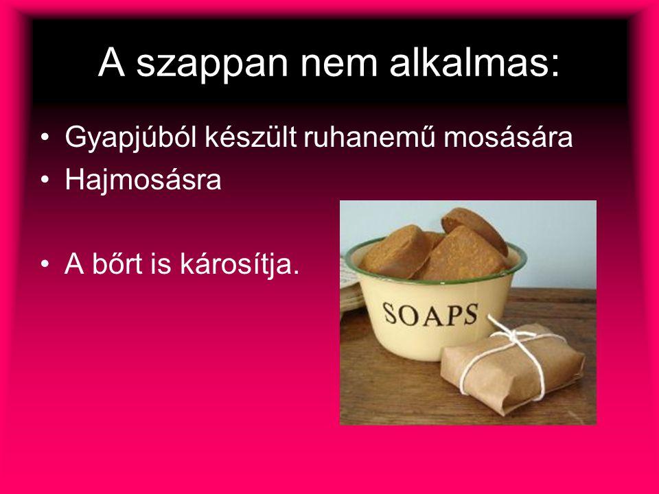 A szappan nem alkalmas: