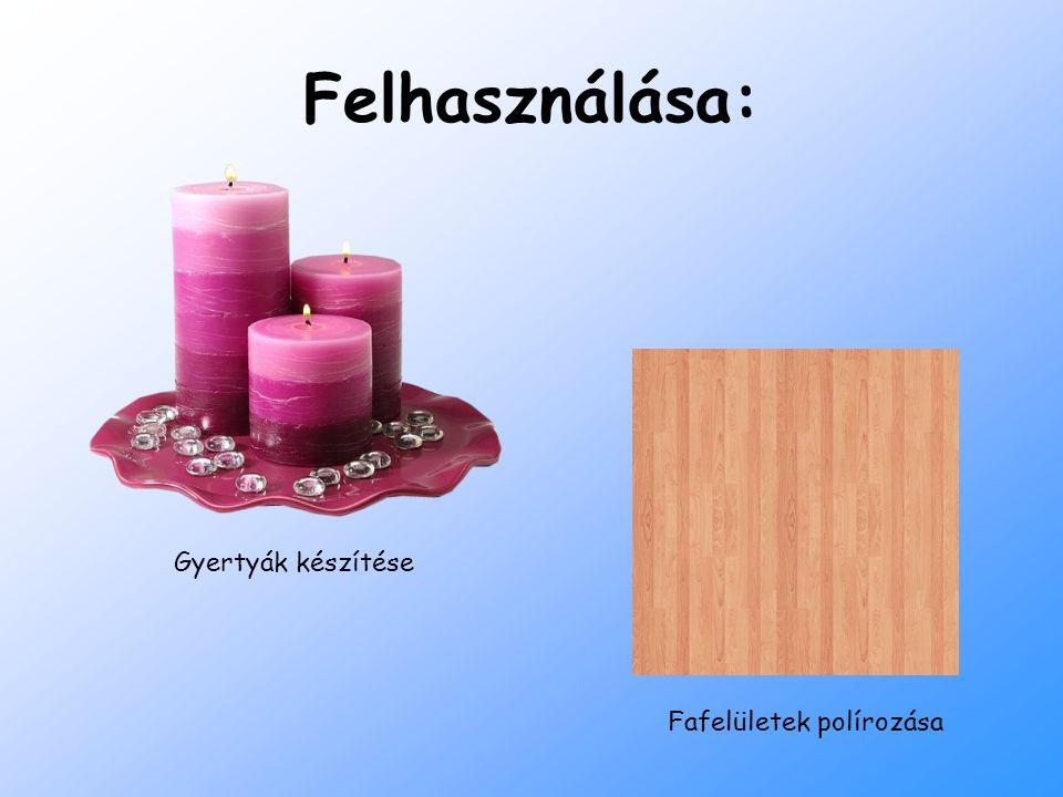 Felhasználása: Gyertyák készítése Fafelületek polírozása
