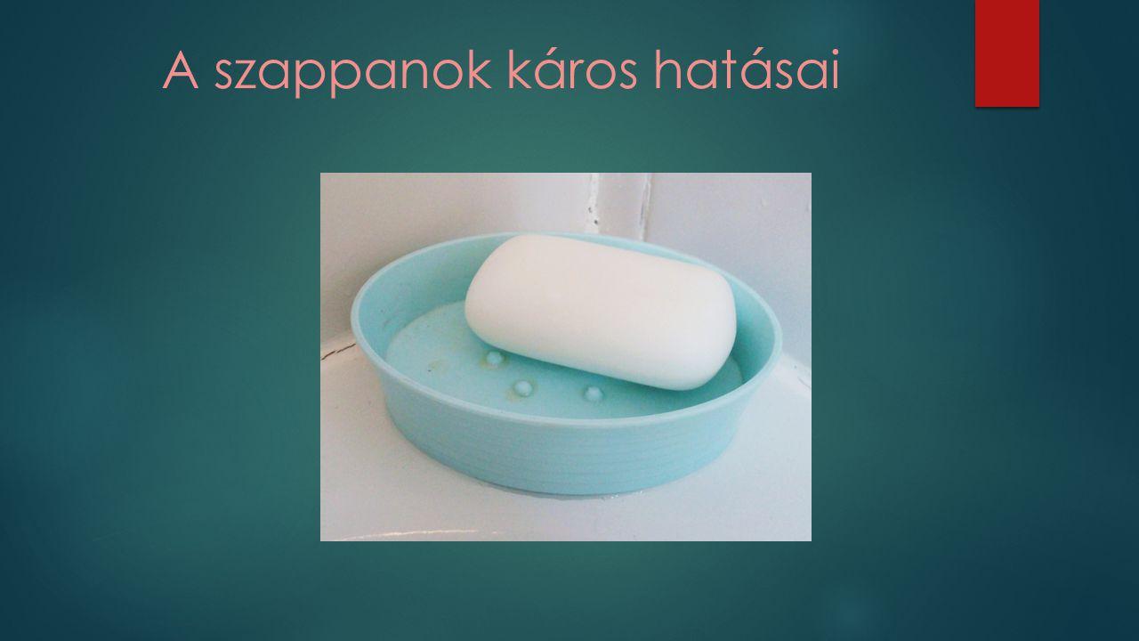 A szappanok káros hatásai
