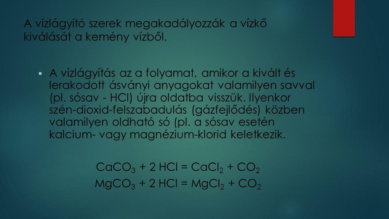 A vízlágyító szerek megakadályozzák a vízkő kiválását a kemény vízből.