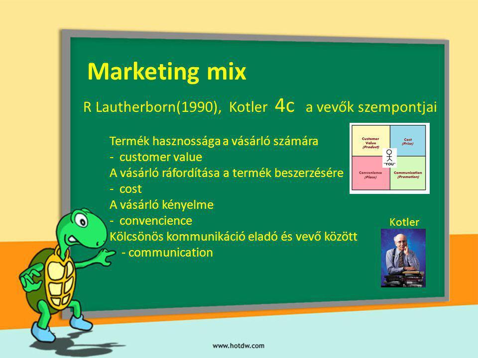Marketing mix R Lautherborn(1990), Kotler 4c a vevők szempontjai