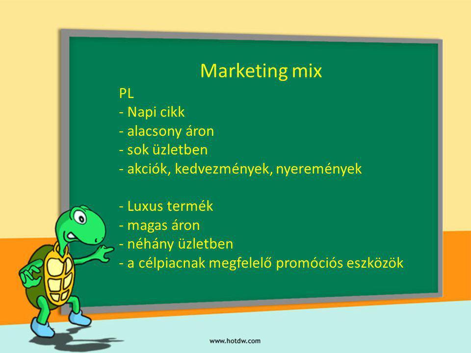 Marketing mix PL Napi cikk alacsony áron - sok üzletben