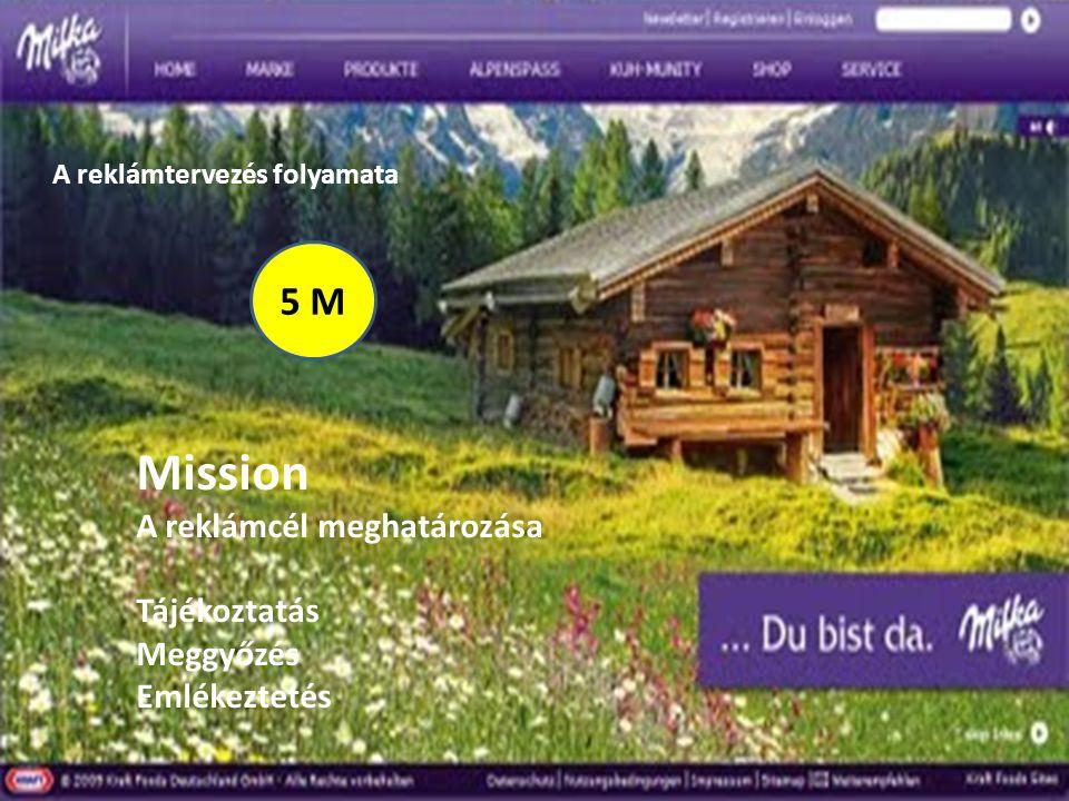 Mission 5 M A reklámcél meghatározása Tájékoztatás Meggyőzés