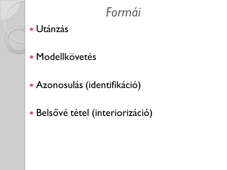 Formái Utánzás Modellkövetés Azonosulás (identifikáció)