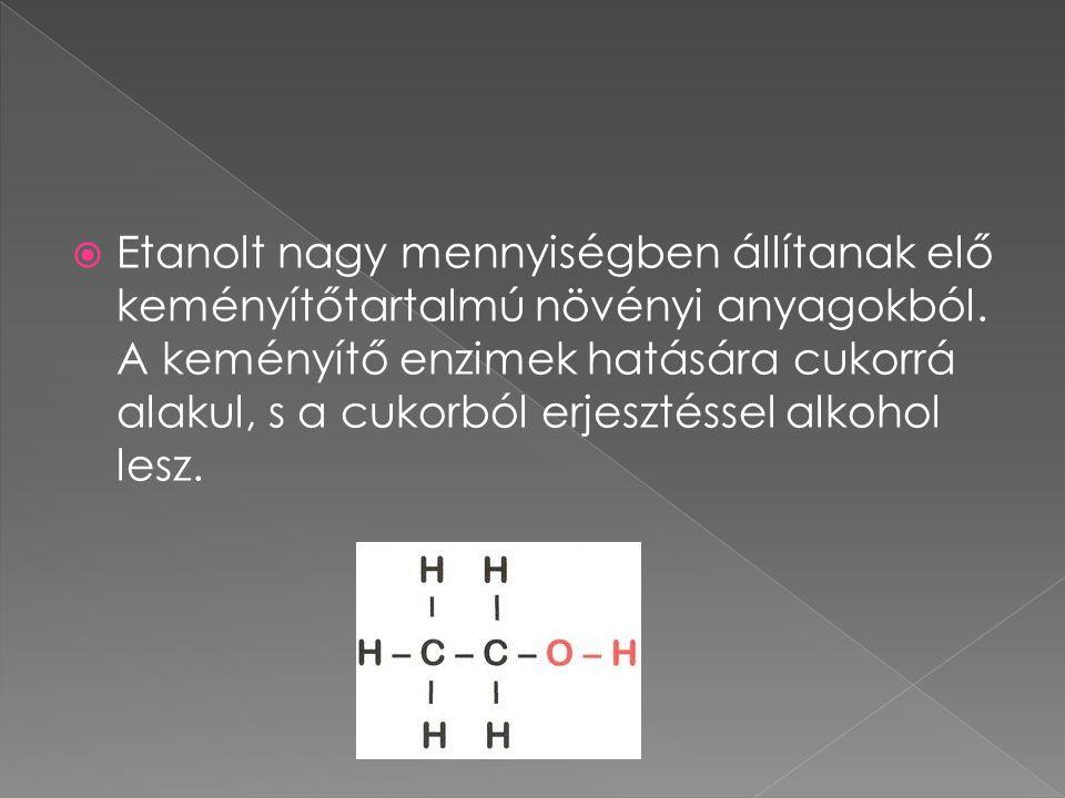 Etanolt nagy mennyiségben állítanak elő keményítőtartalmú növényi anyagokból.