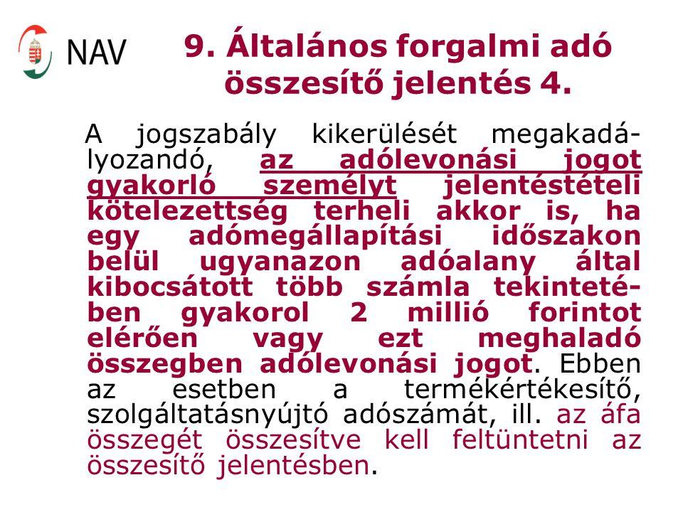 9. Általános forgalmi adó összesítő jelentés 4.