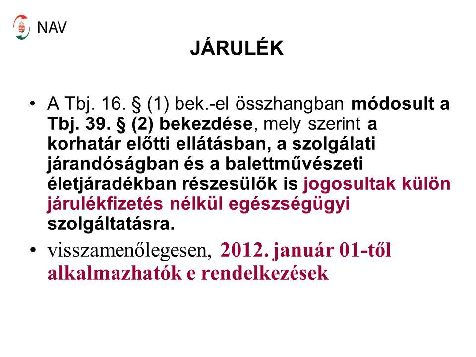 visszamenőlegesen, 2012. január 01-től alkalmazhatók e rendelkezések