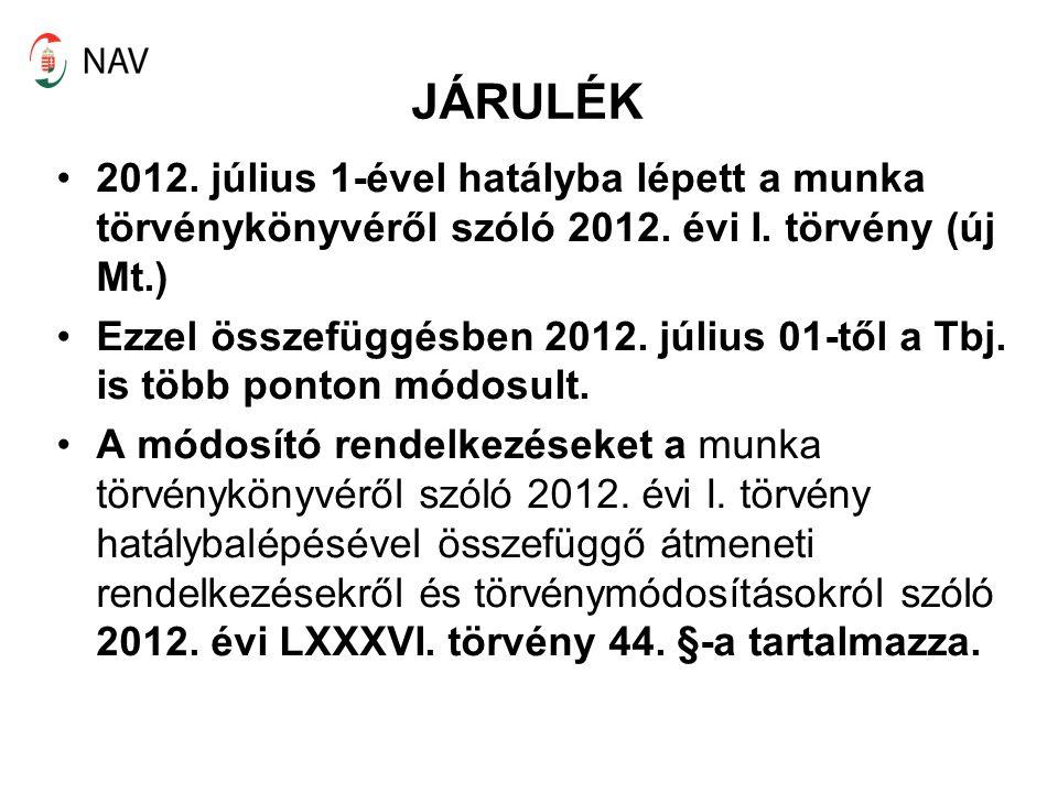 JÁRULÉK 2012. július 1-ével hatályba lépett a munka törvénykönyvéről szóló 2012. évi I. törvény (új Mt.)