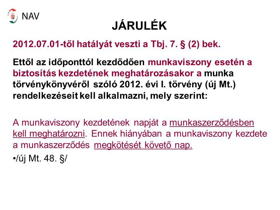 JÁRULÉK 2012.07.01-től hatályát veszti a Tbj. 7. § (2) bek.