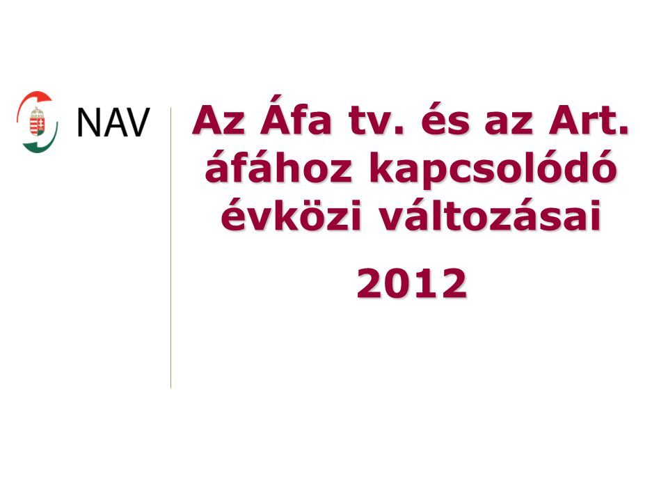 Az Áfa tv. és az Art. áfához kapcsolódó évközi változásai