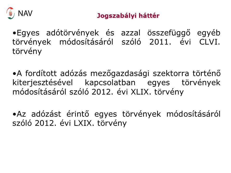 Jogszabályi háttér Egyes adótörvények és azzal összefüggő egyéb törvények módosításáról szóló 2011. évi CLVI. törvény.