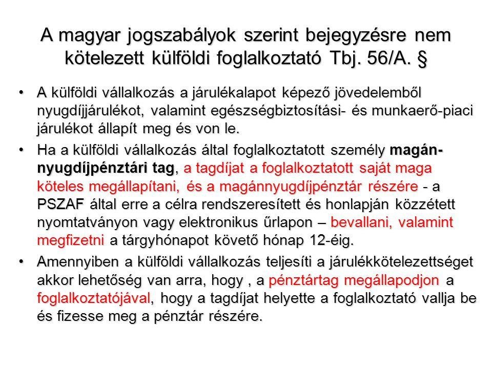 A magyar jogszabályok szerint bejegyzésre nem kötelezett külföldi foglalkoztató Tbj. 56/A. §
