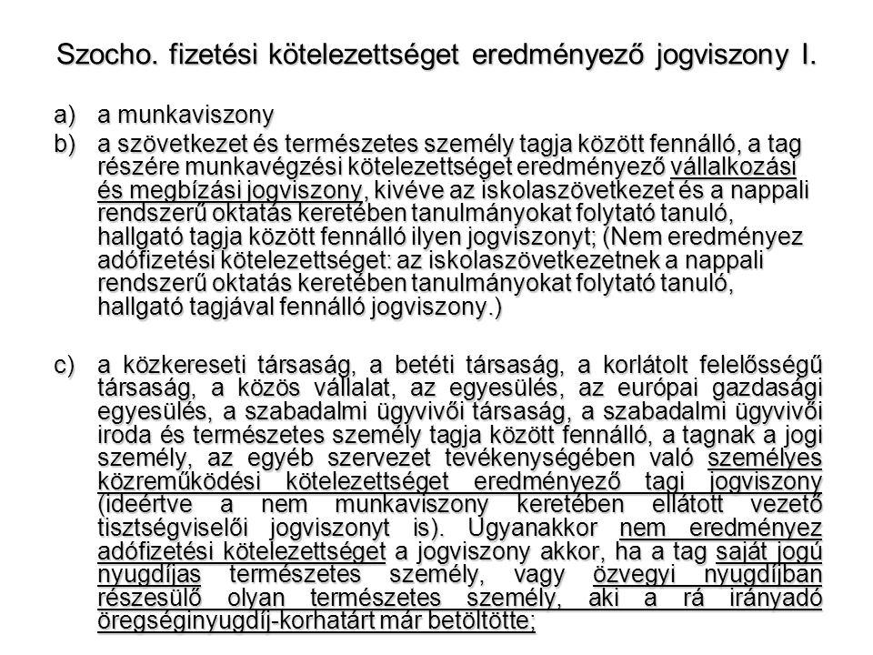 Szocho. fizetési kötelezettséget eredményező jogviszony I.