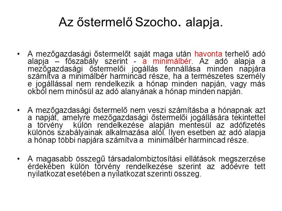 Az őstermelő Szocho. alapja.
