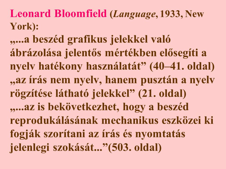 Leonard Bloomfield (Language, 1933, New York): ""