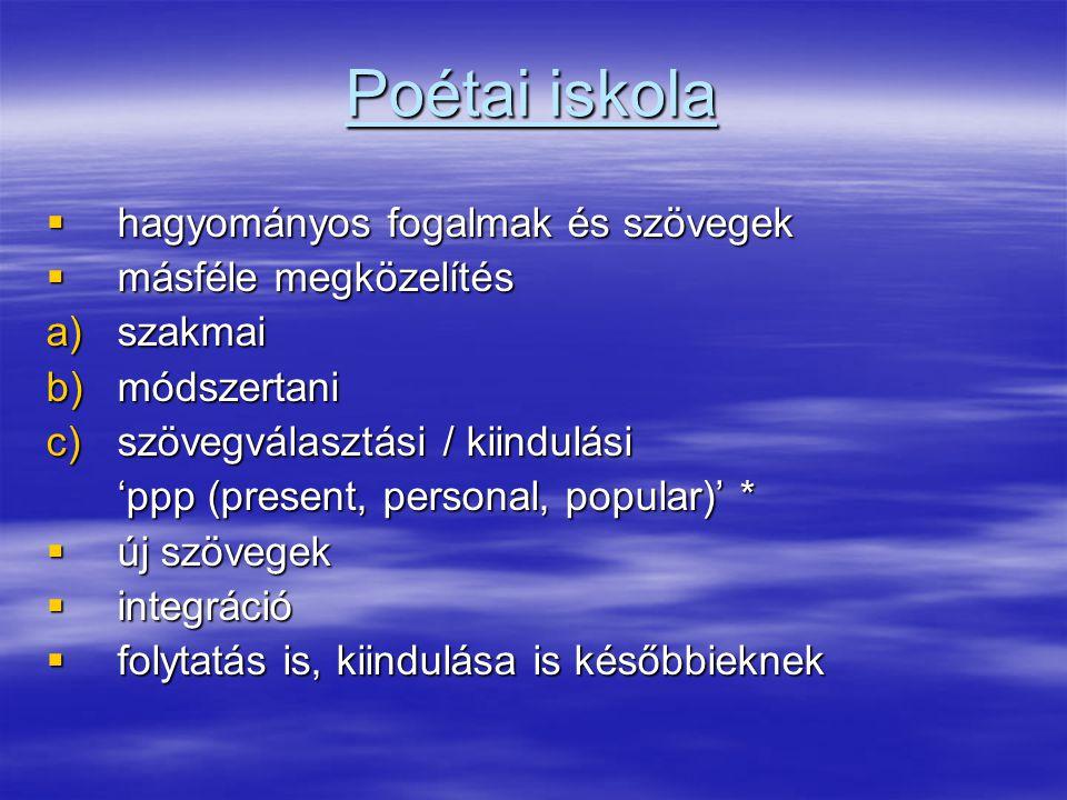 Poétai iskola hagyományos fogalmak és szövegek másféle megközelítés