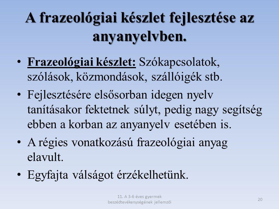 A frazeológiai készlet fejlesztése az anyanyelvben.