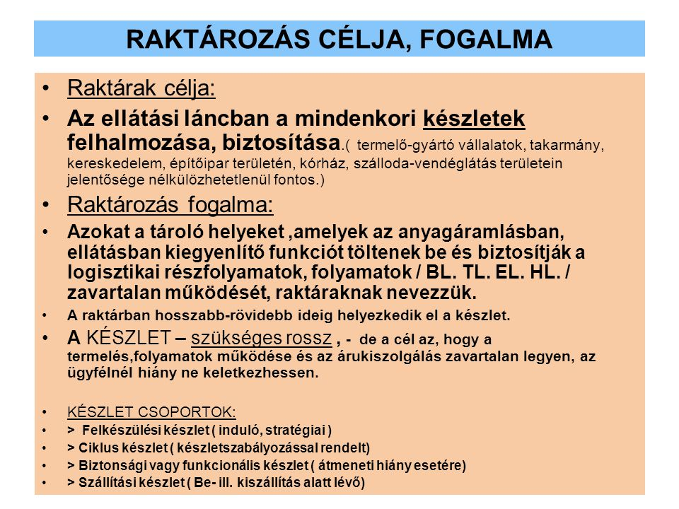 RAKTÁROZÁS CÉLJA, FOGALMA