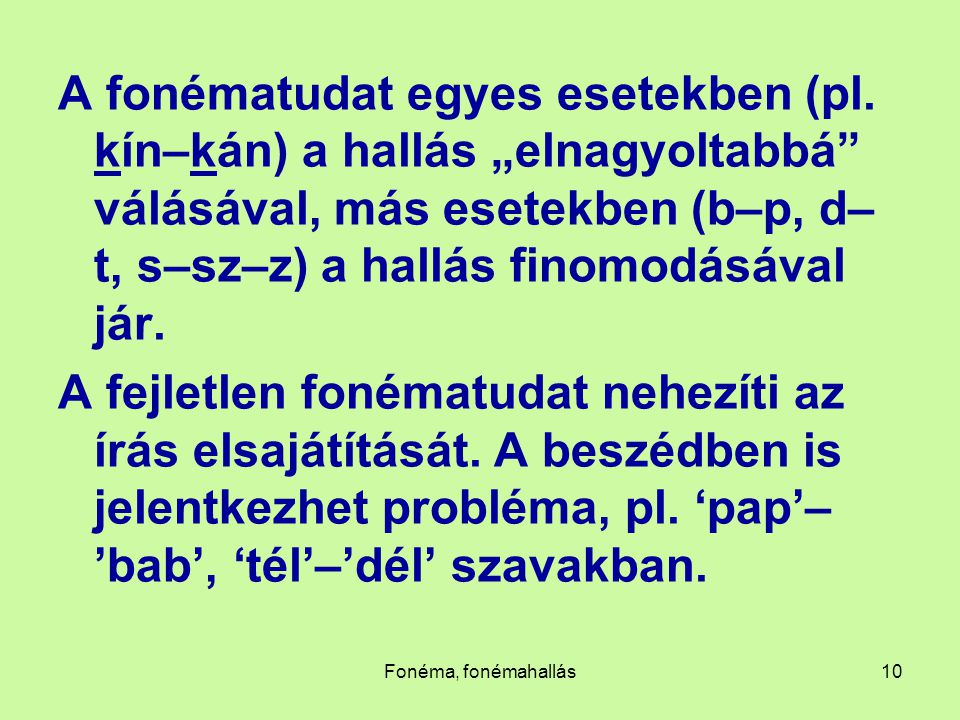 A fonématudat egyes esetekben (pl
