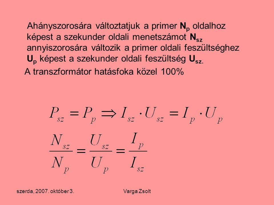 A transzformátor hatásfoka közel 100%