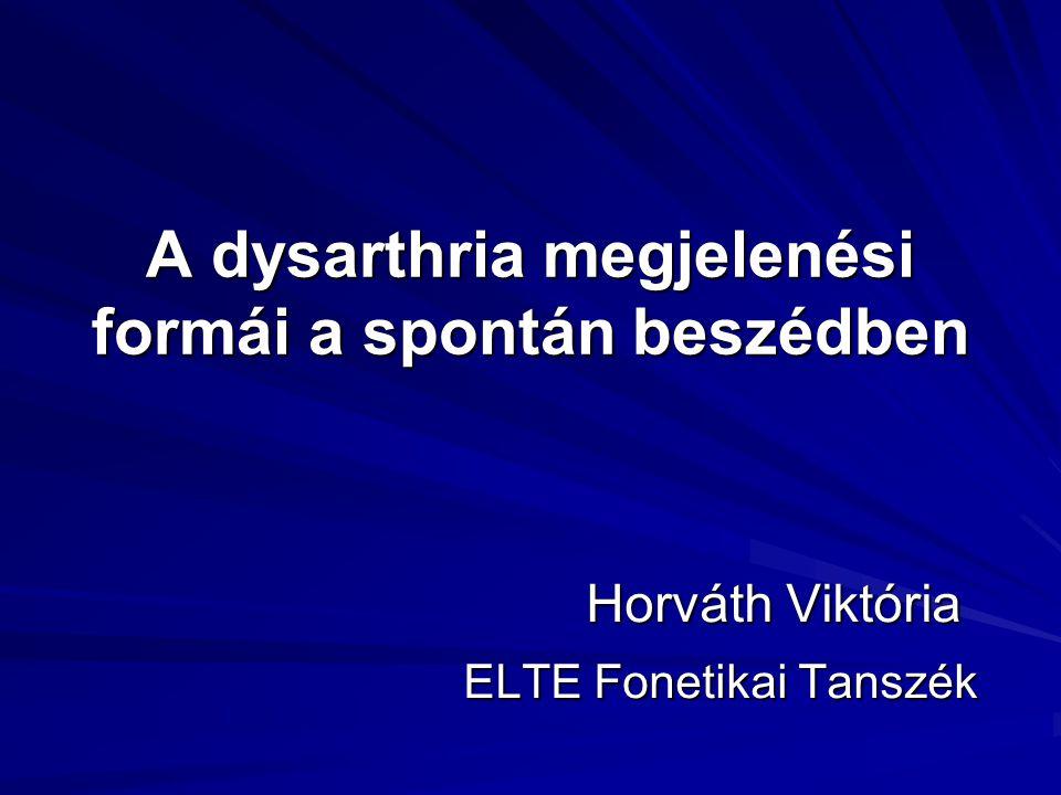 A dysarthria megjelenési formái a spontán beszédben