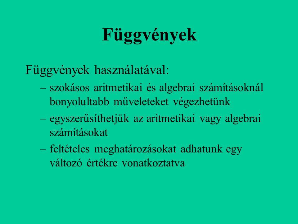 Függvények Függvények használatával: