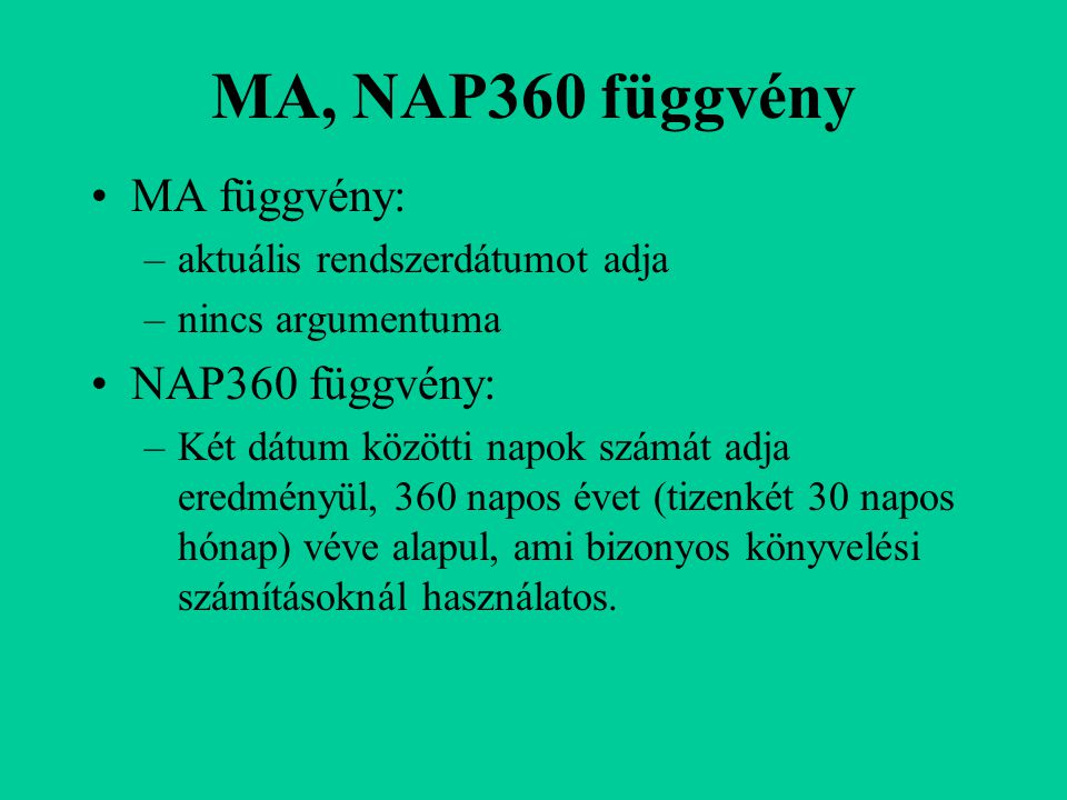 MA, NAP360 függvény MA függvény: NAP360 függvény: