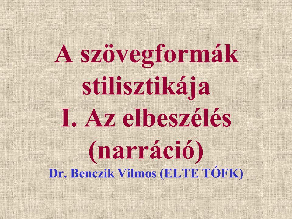 A szövegformák stilisztikája I. Az elbeszélés (narráció) Dr