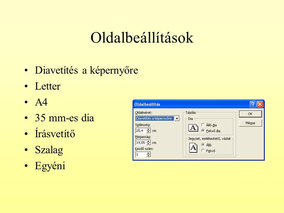 Oldalbeállítások Diavetítés a képernyőre Letter A4 35 mm-es dia